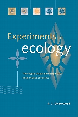 Experiments in Ecology By Underwood, A. J.
