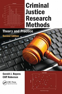Criminal Justice Research Methods By Bayens, Gerald J./ Roberson, Cliff